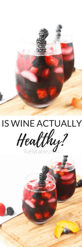 Is wine really healthy? What are the benefits of drinking wine? Find out, and get an easy recipe for sangria! | via livelytable.com