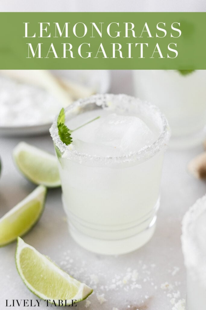 lemongrass margarita in a glass with cilantro and ice in it surrounded by lime slices and salt with text overlay.