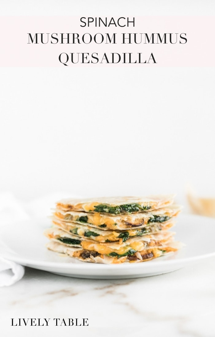 This easy Spinach Mushroom Hummus Quesadilla makes a healthy and delicious lunch or dinner that can be made in just 15 minutes! #vegetarian #glutenfreeoption #spinach #mushroom #hummusquesadilla #healthymeals #healthyquesadillas #healthyappetizer