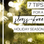 7 Tips For a Stress Free Holiday Season