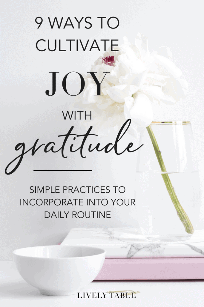 flower, vase, books, and bowl with text reading 9 ways to cultivate joy with gratitude