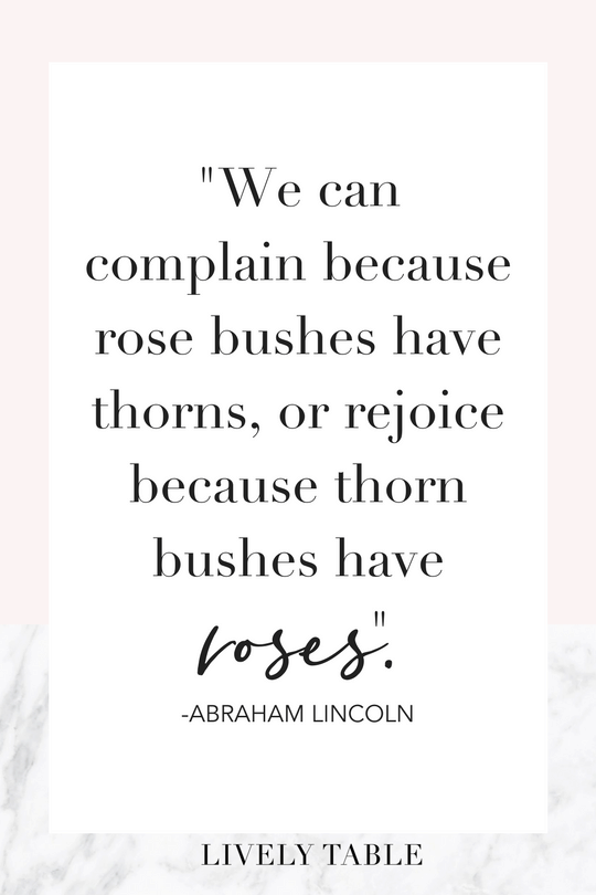 gratitude quote reading we can complain because rose bushes have thorns or rejoice because thorn bushes have roses.