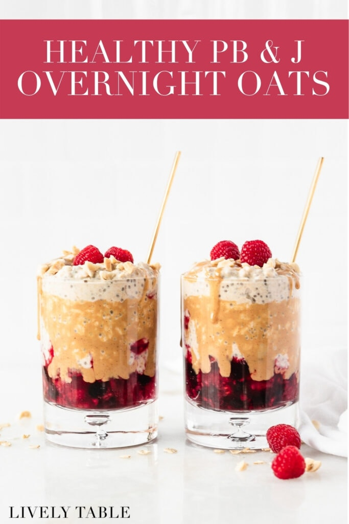 Pinterest image with text overlay of Two glasses with layered PB&J overnight oats with gold spoons in them, with drizzled peanut butter and raspberries on top.