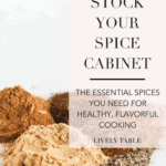 What spices are essential in a food blogger's spice rack? Here are the spices you need in order to stock your spice cabinet for healthy, delicious cooking, every night of the week! #spices #kitchenhacks #cookingtips #cooking #healthyeating