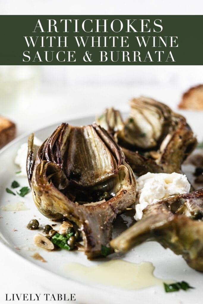 artichoke half with caper garlic white wine sauce on a plate with burrata and more artichokes with text overlay.