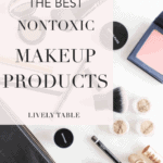 If you're looking to clean up your makeup bag and use more natural products, but don't know which products to try, here are the best nontoxic makeup products I've found to help you get started!