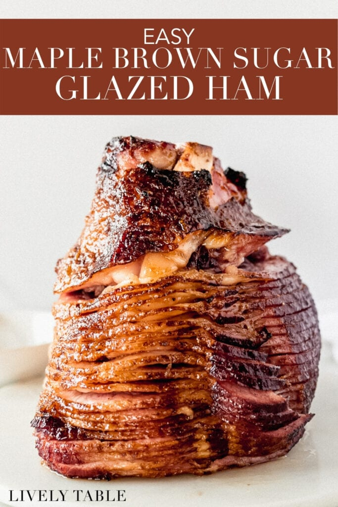 maple brown sugar glazed ham standing on the cut side with text overlay.