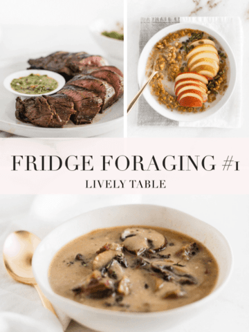 In my first installment of Fridge Foraging, I made creamy prime rib soup, venison tenderloin with chimichurri, and pumpkin spice farro breakfast porridge. #fridgeforaging #livelytable #nofoodwaste #leftovers