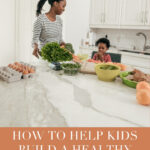 pinterest image for helping kids foster a healthy relationship with food.