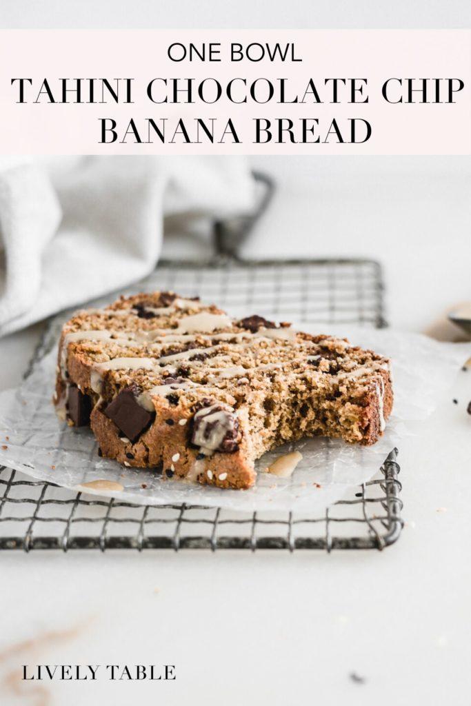 pinterest image for one bowl tahini chocolate chip banana bread.